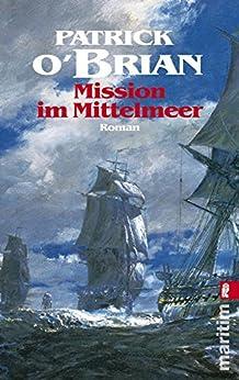 Mission im Mittelmeer: Roman (Ein Jack-Aubrey-Roman 19) (German Edition) di [O'Brian, Patrick]