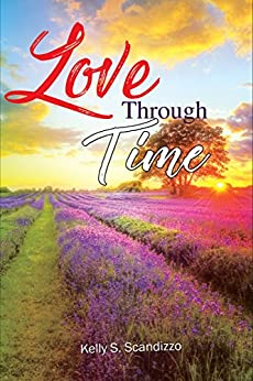 Love Through Time (English Edition) di [Scandizzo, Kelly S.]