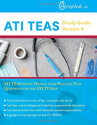 ATI TEAS Study Guide Version 6: ATI TEAS Study Manual with Practice Test Questions for the ATI TEAS 6