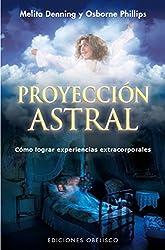 Proyeccion astral / Astral Projection: Como Lograr Experiencias Extrracorporales