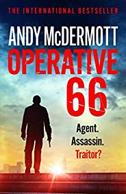 Operative 66: the explosive new thriller from the international bestseller (Alex Reeve)