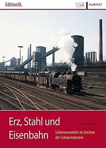 Erz, Stahl und Eisenbahn: Schienenverkehr im Zeichen der Schwerindustrie