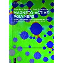 Magneto-Active Polymers: Fabrication, characterisation, modelling and simulation at the micro- and macro-scale