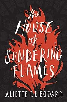 The House of Sundering Flames by [de Bodard, Aliette]