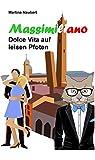 Massimiliano Dolce Vita auf leisen Pfoten: Humorvolle deutsch - italienische Liebeskomödie in...