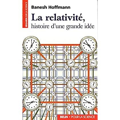 La relativité : Histoire d'une grande idée