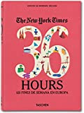 The New York Times. 36 Hours. 125 Fines De Semana En Europa