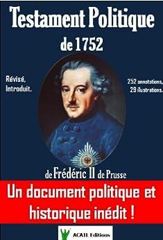 Testament Politique de 1752 de Frédéric II de Prusse par [de Prusse, Frédéric II]