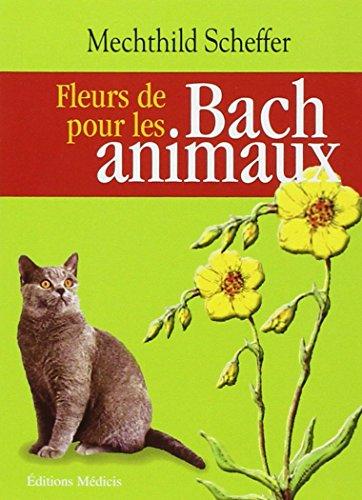 Fleurs de Bach pour les animaux par Mechthild Scheffer