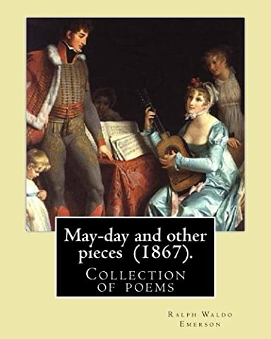May-day and other pieces (1867). By: Ralph Waldo Emerson: Collection
