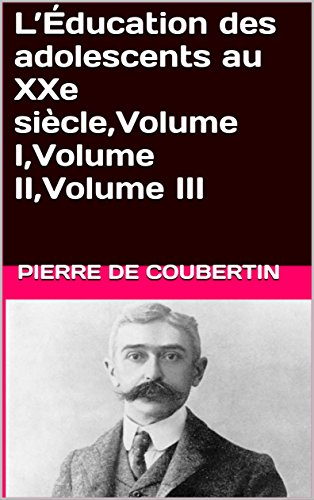 lducation-des-adolescents-au-xxe-siclevolume-ivolume-iivolume-iii-french-edition