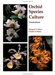 Orchid Species Culture: Dendrobium by Charles O. Baker (2005-03-01)