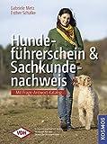 Hundeführerschein und Sachkundenachweis - Mit Frage-Antwort-Katalog des VDH