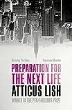Preparation for the Next Life von Atticus Lish