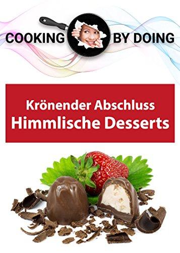 Große Glas-medien (Himmlische Desserts -: Der krönende Abschluss (Cooking by Doing))