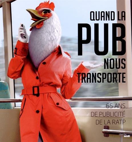 Quand la pub nous transporte : 65 ans de publicité de la RATP par Maud Vincent, Bernadette Caille