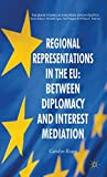 Regional Representation in EU: Between Diplomacy and Interest Mediation
