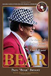 Bear: My Hard Life & Good Times As Alabama's Head Coach with CD by Paul