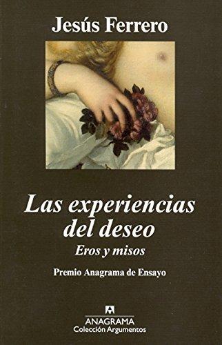 Las experiencias del deseo. Eros y misos por Jesús Ferrero