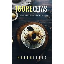160 Recetas de  Postres pata Diabeticos (Spanish Edition)