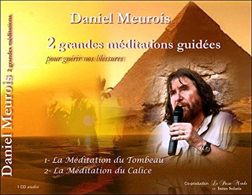 2 grandes méditations pour guérir nos blessures