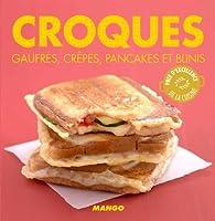 90 recettes faciles et rapides pour toute la famille ! Croques, gaufres, crêpes, pancakes et blinis. En version salée ou sucrée ! Un air de fête au quotidien !