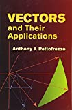 Vectors and Their Applications (Dover Books on Mathematics)