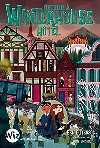 Winterhouse, tome 2 : Retour à Winterhouse Hôtel par Ben Guterson