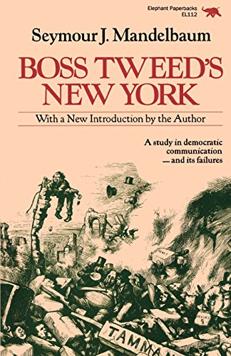 Boss Tweed's New York (New Dimensions in History: Historical Cities)