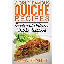 World Famous Quiche Recipes: Quick and Delicious Quiche Cookbook (English Edition)