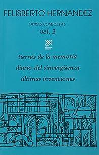 Obras completas, Vol. 3. Tierras de la memoria / Diario del sinverguenza / Ultimas invenciones  by Felisberto Hernandez par Felisberto Hernández