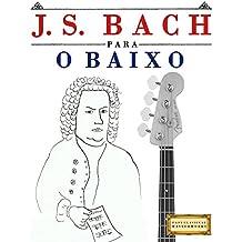 J. S. Bach para o Baixo: 10 peças fáciles para o Baixo livro para principiantes (Portuguese Edition)