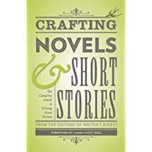 Crafting Novels & Short Stories: Everything You Need to Know to Write Great Fiction (Creative Writing Essentials)