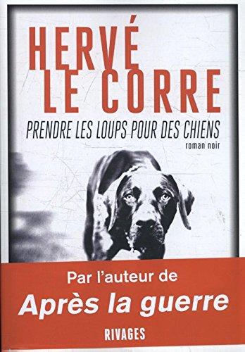 Prendre les loups pour des chiens par Le Corre Herve