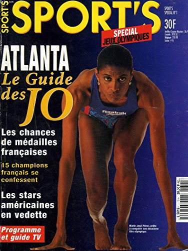 SPORT'S SPECIAL N°1. JEUX OLYMPIQUES ATLANTA. GUIDE DES J.O. LES CHANCES DE MEDAILLES FRANCAISES / 15 CHAMPIONS FRANCAIS SE CONFESSENT / LES STARS AMERICAINE EN VEDETTE. par COLLECTIF