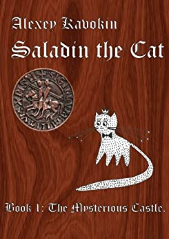 Saladin the Cat - The Mysterious Castle by [Kavokin, Alexey]