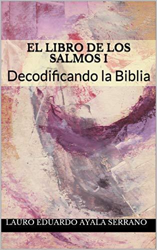 El Libro de los Salmos I: Decodificando la Biblia eBook: Lauro ...