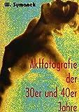 Aktfotografie der 30er und 40er Jahre - Werner Symanek
