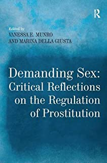 Demanding Sex: Critical Reflections on the Regulation of Prostitution (075467150X) | Amazon price tracker / tracking, Amazon price history charts, Amazon price watches, Amazon price drop alerts