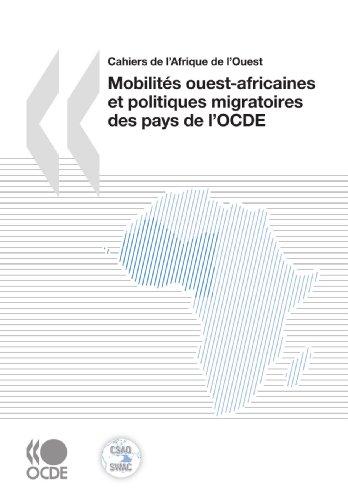 Mobilités ouest-africaines et politiques migratoires des pays de l'OCDE - Cahiers de l'Afrique de l'Ouest