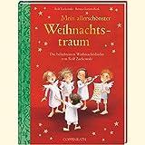 Mein allerschönster Weihnachtstraum: Die beliebtesten Weihnachtslieder von Rolf Zuckowski (Bilder- und Vorlesebücher)
