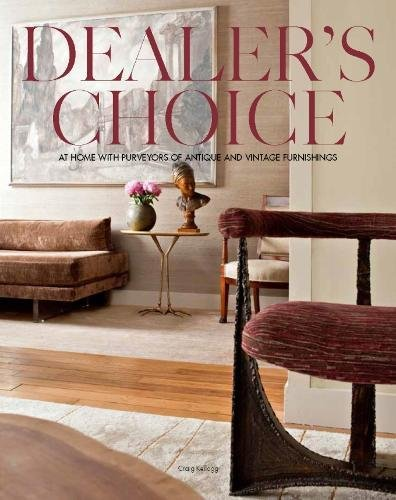 Dealer\'s Choice: At Home With Purveyors Of Antique And Vintage Furnishings