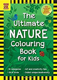 The Ultimate Nature Colouring Book for Kids: Add Colour, Discover Nature, 100 Hand-Drawn Original Artworks acr