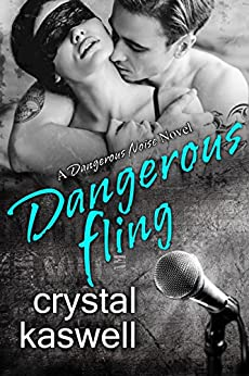 Dangerous Fling: A Rock Star Romance (Dangerous Noise Book 4) by [Kaswell, Crystal]