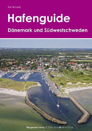 Hafenguide Dänemark und Südwestschweden: Luftbilder mit Hafenplänen von Yachthäfen und Ankerplätzen