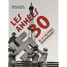 Les Années 30 Et si l'histoire recommençait ?