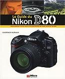 Le guide du Nikon D80 - Micro Application - 19/11/2007