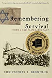 Remembering Survival: Inside a Nazi Slave-Labor Camp - Christopher R. Browning