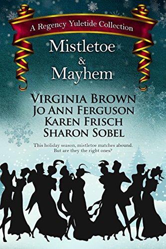 Mistletoe & Mayhem (A Regency Yuletide Collection Book 4)