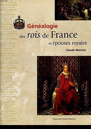 Gnalogie des rois de France et pouses royales
